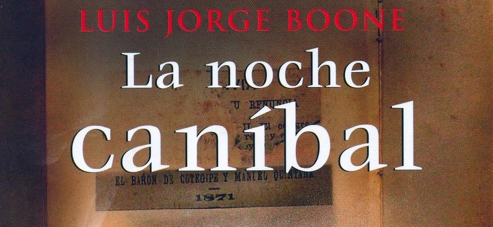 """La noche caníbal"" Luis Jorge Boone"
