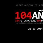 140 Años 104 Fotografías/104 Fotográfos